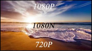 تفاوت کیفیت 1080N و 1080P چیست؟
